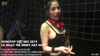 Nonstop Việt Mix 2019 ♫ Anh Nhớ Em Người Yêu Cũ, Mất Bao Lâu ♫ Lk Nhạc Trẻ Remix Bass Cực Chất