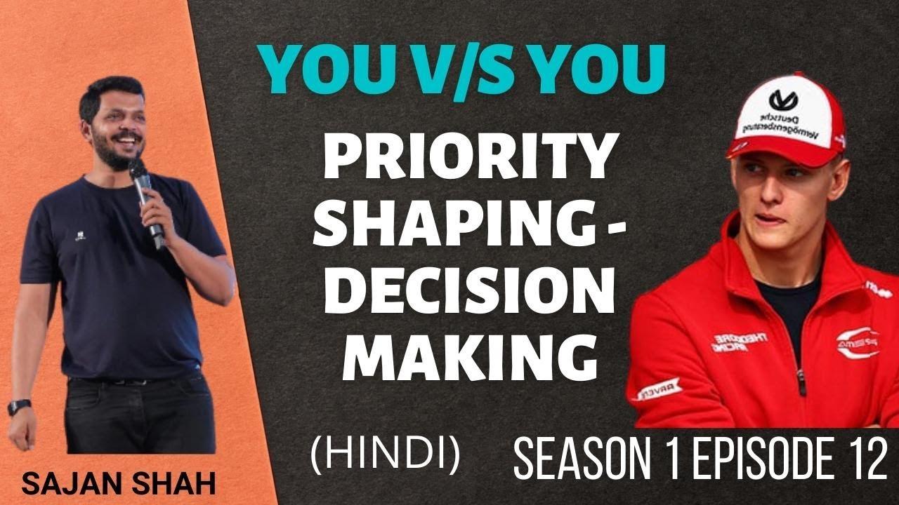 PRIORITY Shaping - DECISION Making|YouvsYou Ep12| Hindi | Motivation | WebSeries | Sajan Shah