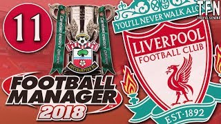 #FM18 Football Manager 2018 / Liverpool / Episode 11: Carabao Cup Final (vs Southampton)