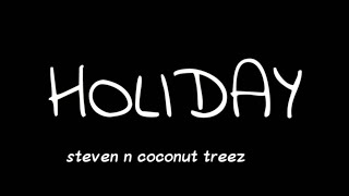 Steven n coconut treez - HOLIDAY