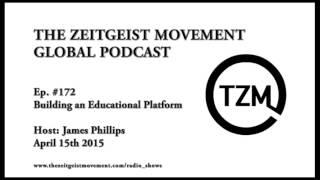 TZM Global Ep. 172 Jim Phillips, April 15th 15  [The Zeitgeist Movement]