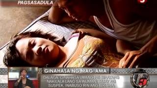 Repeat youtube video News5E | GINAHASA NG MAG-AMA