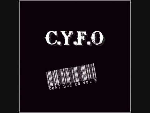 C.Y.F.O-Stuck in the system