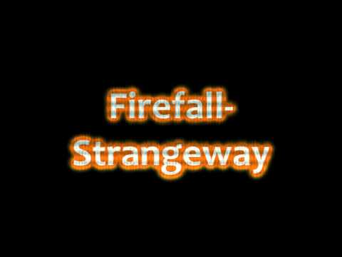 Strange Way- Fire Fall
