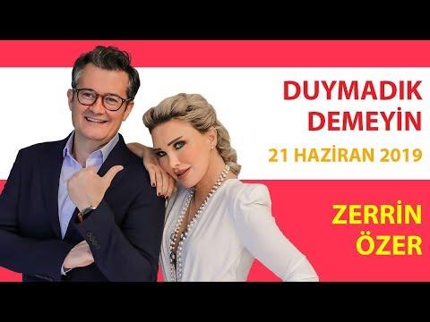 Duymadık Demeyin - 21 Haziran 2019 - Seren Serengil - Cengiz Semercioğlu  - Zerrin Özer