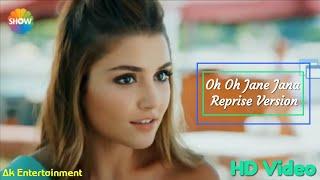 Oh Oh Jane Jana - Reprise Version   Ak Entertainment   Salman Khan   Hayat and Murat Song.mp4
