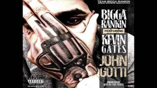 Kevin Gates - John Gotti ft. Bigga Rankin