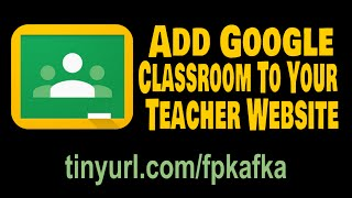 Teacher Website - Add Google Classroom Icon & Info