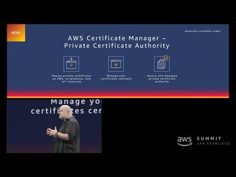 AWS Summit San Francisco 2018 - AWS Certificate Manager Private Certificate Authority