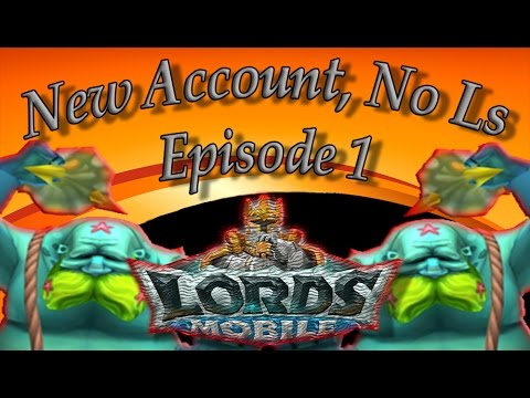 Lords Mobile Live Stream: New Account, No Ls - Episode 1