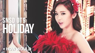 """How Would SNSD OT9 Sing - """"Holiday"""" (Line Ditribution)"""