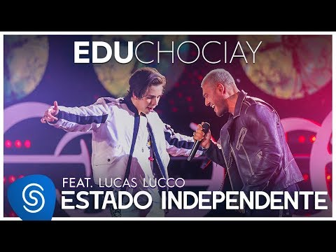 Edu Chociay - Estado Independente feat. Lucas Lucco (DVD Chociay) [Vídeo Oficial]