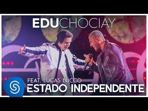 Edu Chociay - Estado Independente feat. Lucas Lucco (DVD Chociay) [Vídeo Oficial]