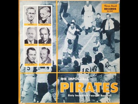 The Impossible Pirates - Sixty Incredible Years Of Baseball 1960 Pittsburgh FULL ALBUM