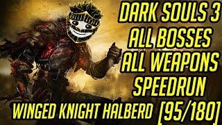 DS3 Every Weapon Every Boss Speedrun (Winged Knight Halberd) (95/180)