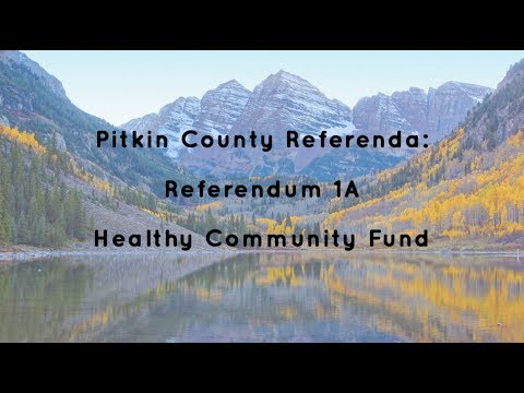 "Pitkin County Measures: ""Ballot Issue 1A"" - Healthy Community Fund"