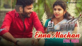 Presenting enna machan lyric video from uliri stay tuned @ https://goo.gl/3b54xh lyrics : jeyakanthan singer vallavan, vidya for more updates: ...