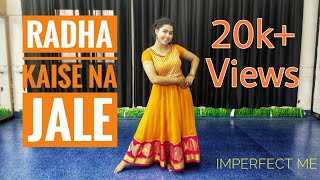 Radha Kaise Na Jale | Dance Cover | Imperfect Me