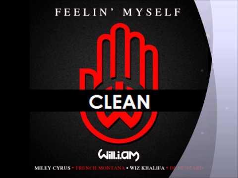 Will.i.am Featuring Miley Cyrus- Feelin' Myself (Clean)