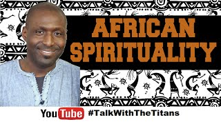 Ancestral Voices | African Spirituality | TALK WITH THE TITANS