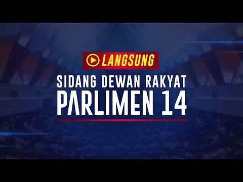 【直播】第14届第1季第2次国会会议 | 25-3-2019