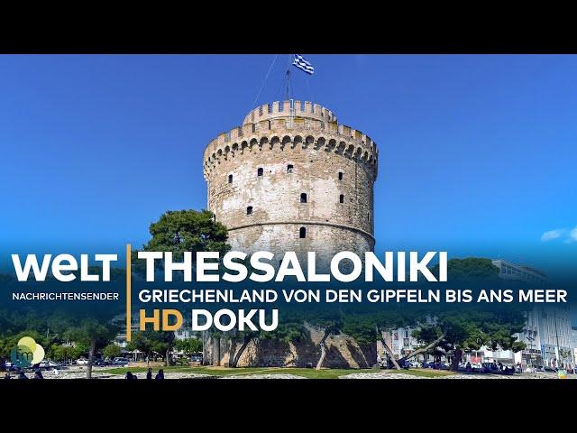 Thessaloniki & Chalkidiki - Griechenland: Von den Gipfeln bis ans Meer | HD Doku