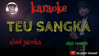 teu sangka karaoke lirik - abiel jatnika