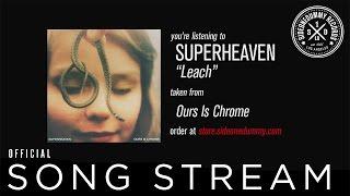 Superheaven - Leach (Official Audio)