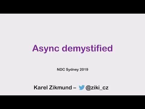 Async demystified - Karel Zikmund