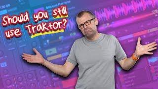 Is Traktor Still A Good Choice Of DJ Software?