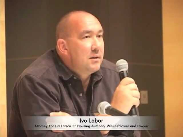 Bullying And The Case Of SF Housing Authority Attorney Tim Larson With Attorney Ivo Labar