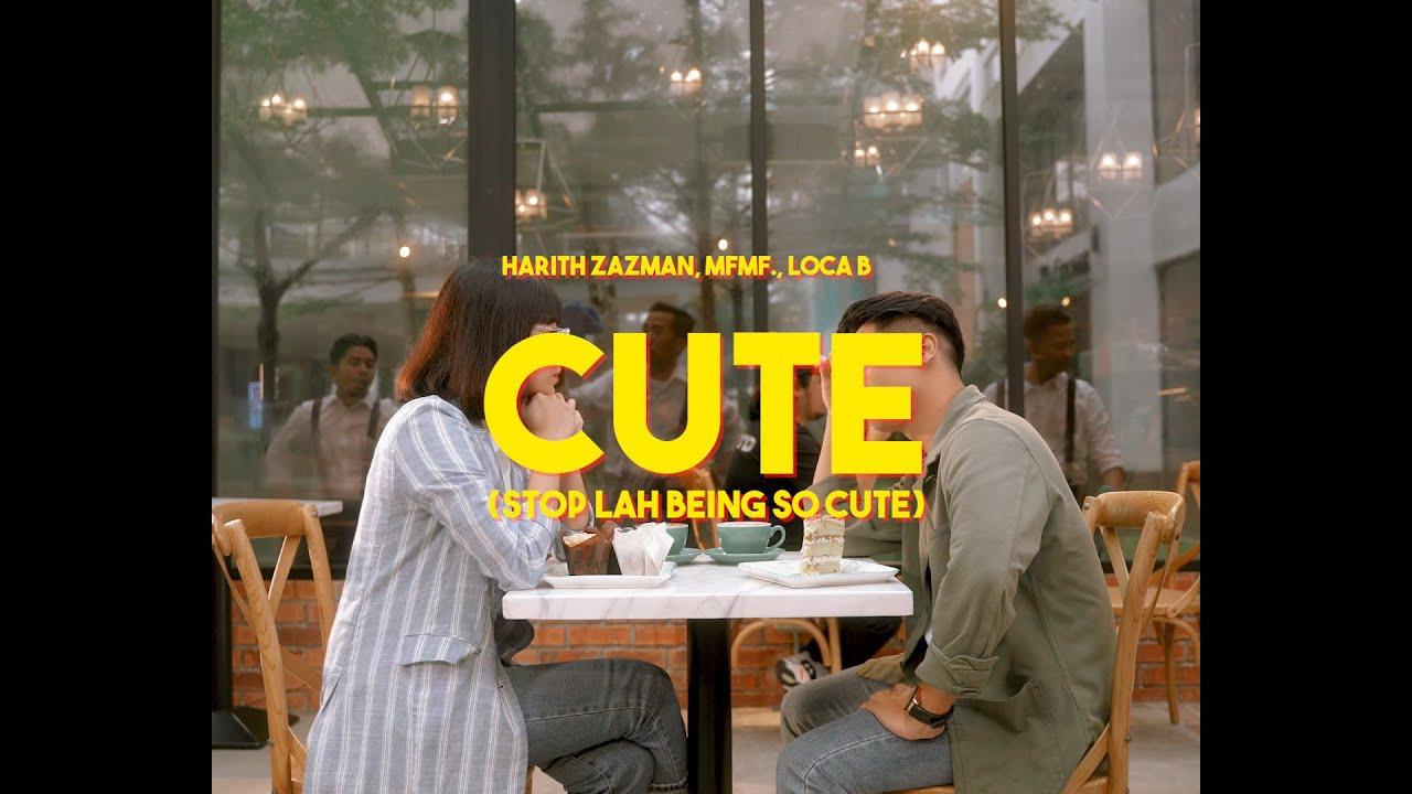 Download Harith Zazman, MFMF., LOCA B - Cute (Stop Lah Being So Cute)