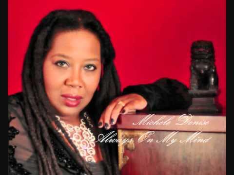 Michele Denise ~Always on My Mind