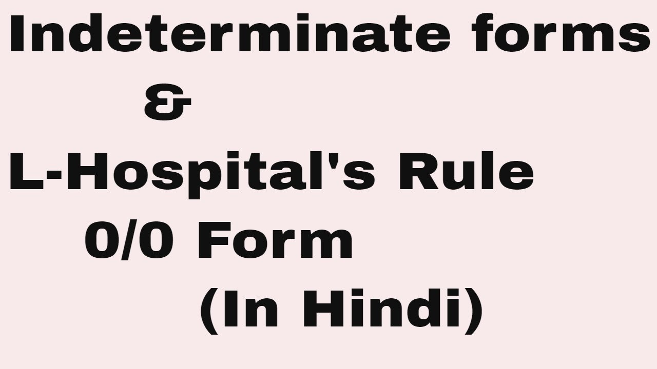 Indeterminate forms and l'hospital's rule in Hindi- 0/0 Form ...