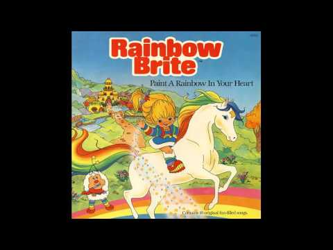 Rainbow Brite Album - Side B, Track 5 - Paint a Rainbow in Your Heart