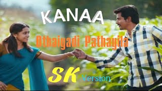 Kanaa | Othaiyadi Pathayila song SivaKarthikeyan version | Anirudh | ArunrajaKamaraj |SivaCreation