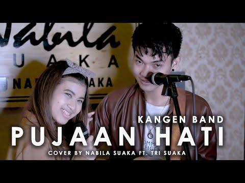 PUJAAN HATI - KANGEN BAND (LIRIK) COVER BY NABILA SUAKA FT.