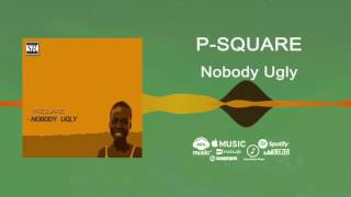 P-Square - Nobody Ugly [Official Audio] | Freeme TV