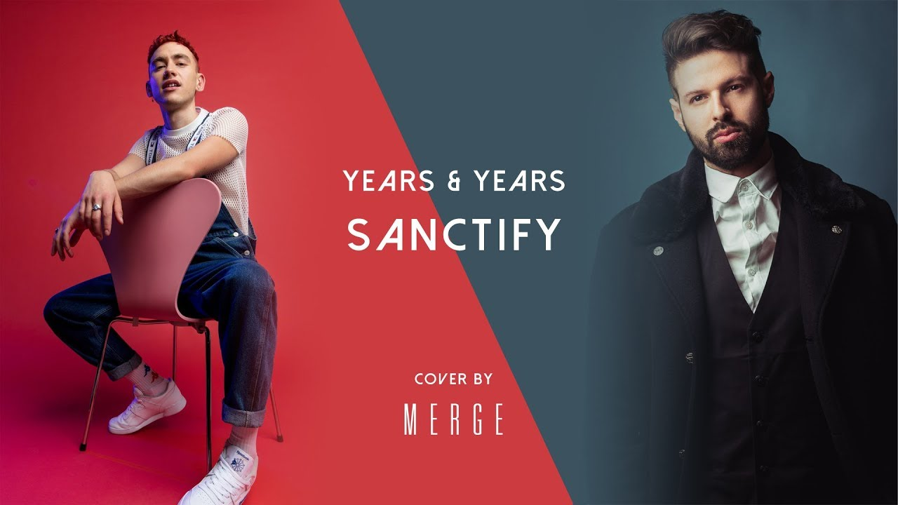 Years & Years - Sanctify (cover by Merge)