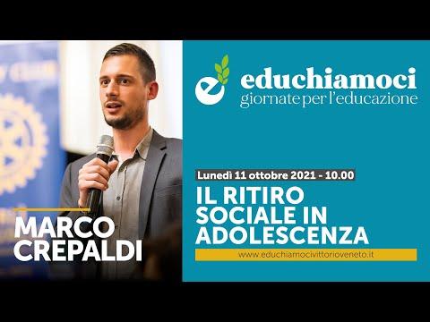 MARCO CREPALDI, il ritiro sociale in adolescenza /...