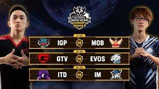 IGP vs MOB | GTV vs EVS | ITD vs IM [Vòng 5] [19.05.2019] - Đấu Trường Danh Vọng Series B Mùa 1