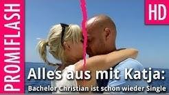 Alles aus mit Katja! Bachelor Christian ist schon wieder Single