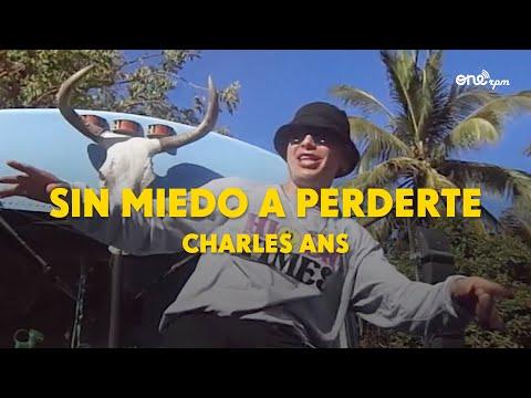 Charles Ans – Sin Miedo a Perderte
