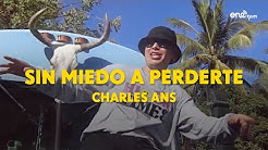 Charles-Ans-Charles-Ans-Sin-Miedo-a-Perderte-Video-Oficial-