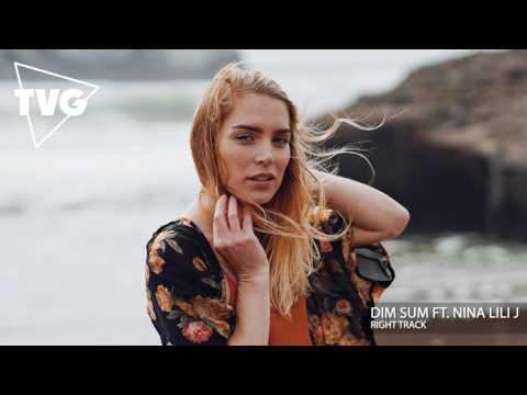Dim Sum ft. Nina Lili J - Right Track