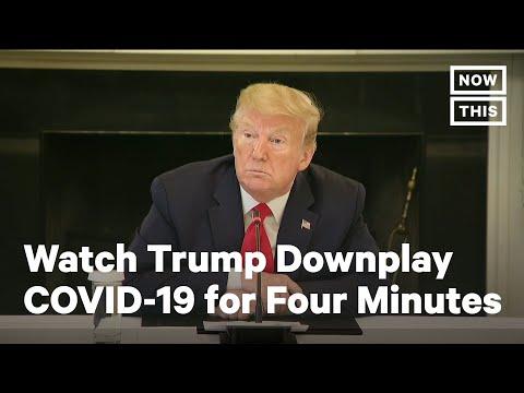 Watch Donald Trump Downplay Coronavirus for Four Minutes | NowThis