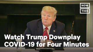 Watch Donald Trump Downplay Coronavirus For Four Minutes   Nowthis