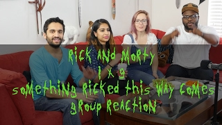 rick and morty 1x9 something ricked this way comes group reaction