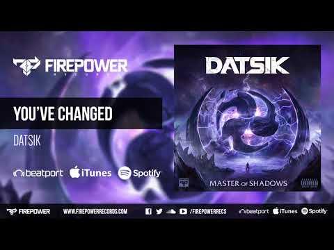 Datsik  Youve Changed