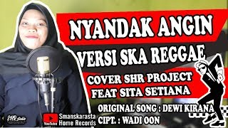 Nyandak Angin SHR Project ft Sita Setiana